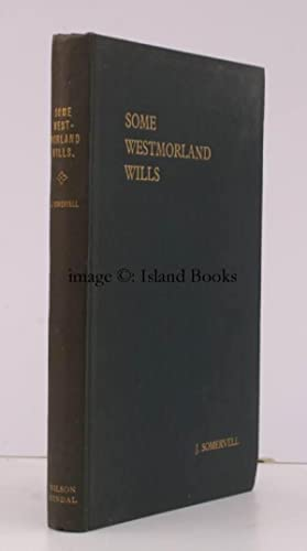 Some Westmorland Wills 1686-1738.: J. SOMERVELL