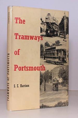 The Tramways of Portsmouth. NEAR FINE COPY IN UNCLIPPED DUSTWRAPPER: S.E. HARRISON