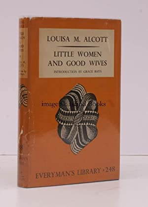 Little Women. Good Wives. [Introduction by Grace Rhys. Everyman's Library]. IN UNCLIPPED ...