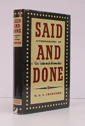 Said and Done. The Autobiography of an Archaeologist. FINE COPY IN UNCLIPPED DUSTWRAPPER: O.G.S. ...