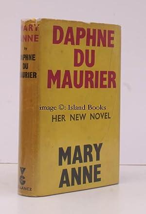Mary Anne. A Novel. BRIGHT, CLEAN COPY: Daphne DU MAURIER