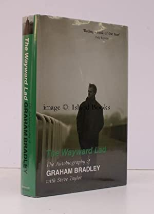 The Wayward Lad. The Autobiography of Graham Bradley with Steve Taylor. SIGNED BY THE AUTHOR: ...