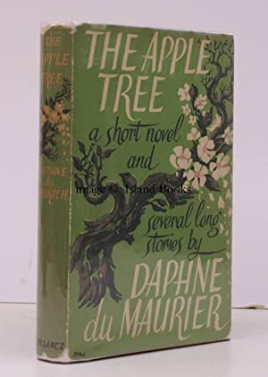 The Apple Tree. A Short Novel and some Stories. FIRST PUBLICATION OF 'THE BIRDS': Daphne ...