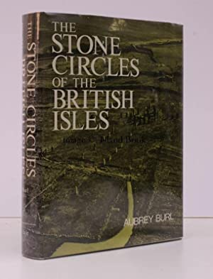 The Stone Circles of the British Isles. NEAR FINE COPY IN UNCLIPPED DUSTWRAPPER: Aubrey BURL