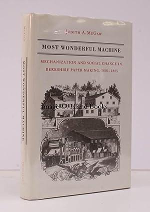 Most Wonderful Machine. Mechanization and Social Change in Berkshire Paper Making, 1801-1885. FINE ...