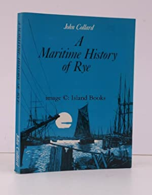 A Maritime History of Rye. [First Paperback Edition]. SIGNED BY THE AUTHOR: John A. COLLARD