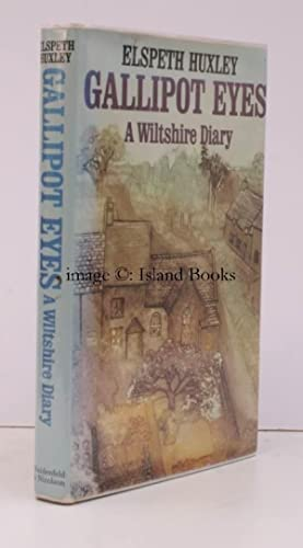 Gallipot Eyes. A Wiltshire Diary. SIGNED BY THE AUTHOR: Elspeth HUXLEY