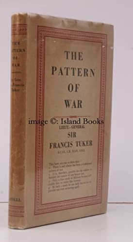 The Pattern of War. BRIGHT, CLEAN COPY IN UNCLIPPED DUSTWRAPPER: Lieut.-Gen. F. TUKER