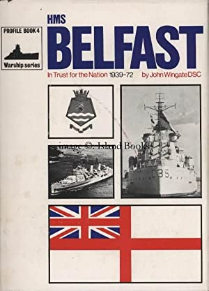 Warship Profile 4. HMS Belfast. In Trust for the Nation 1939-1972.: John WINGATE