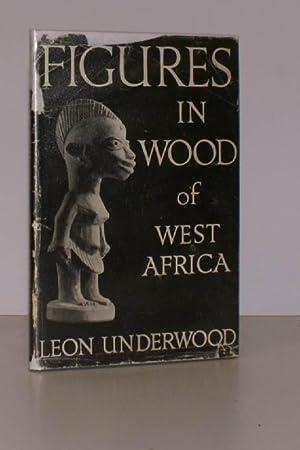 Figures in Wood of West Africa. IN: Leon UNDERWOOD