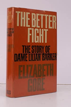 The Better Fight. The Story of Dame Lilian Barker. [Foreword by J.C.W. Methven]. BRIGHT, CLEAN CO...