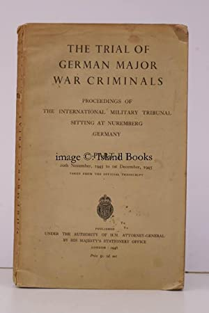 The Trial of Major German War Criminals. Proceedings of the International Military Tribunal sitting...