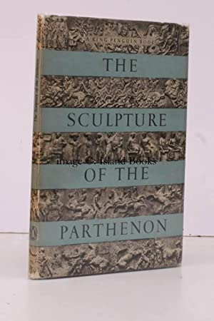 The Sculpture of the Parthenon. [King Penguin 76]. NEAR FINE COPY IN UNCLIPPED DUSTWRAPPER: P.E. ...