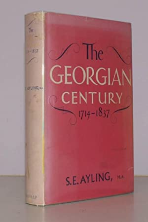 The Georgian Century 1714-1837. BRIGHT, CLEAN COPY IN UNCLIPPED DUSTWRAPPER: S.E. AYLING
