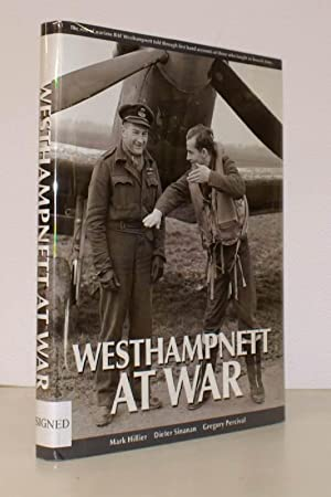 Westhampnett at War. SIGNED BY ALL THREE AUTHORS: Mark HILLIER, Dieter SINANAN and Gregory PERCIVAL