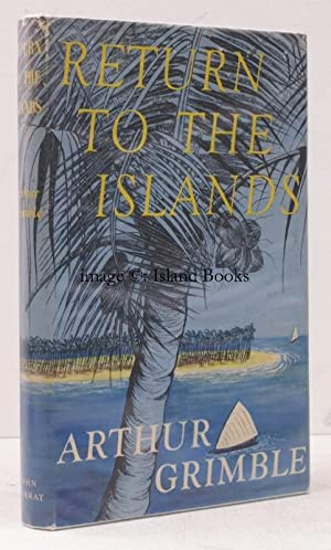 Return to the Islands. [Illustrated by Rosemary Grimble].: Arthur GRIMBLE