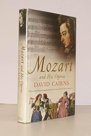 Mozart and his Operas. FINE COPY IN UNCLIPPED DUSTWRAPPER: David CAIRNS