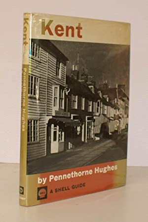 Kent. A Shell Guide.: Pennethorne HUGHES