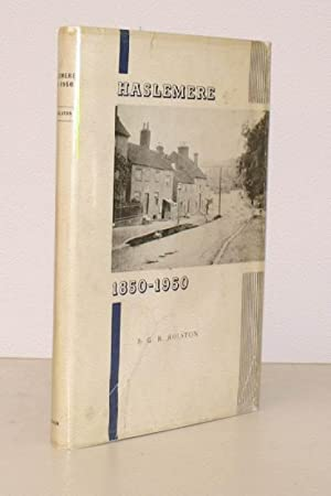 Haslemere 1850-1950. NEAR FINE COPY IN UNCLIPPED DUSTWRAPPER: G.R. ROLSTON
