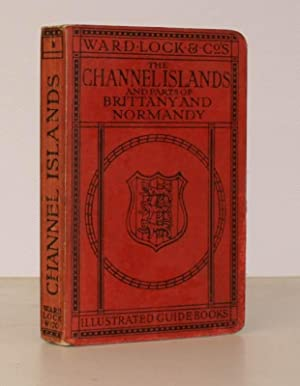 A Pictorial and Descriptive Guide to the Channel Islands. With Excursions to Brittany and Normandy....