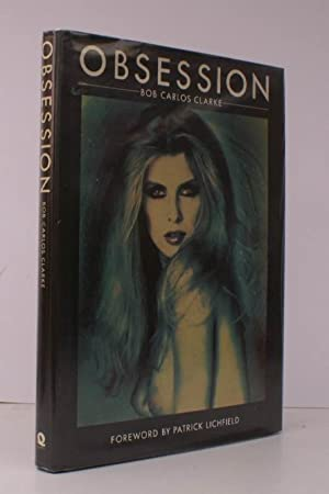 Obsession. Foreword by Patrick Lichfield. Introduction by Philippe Garnier. NEAR FINE COPY IN ...