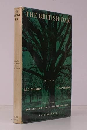 The British Oak. Its History and Natural History. NEAR FINE COPY IN UNCLIPPED DUSTWRAPPER: M.G. ...