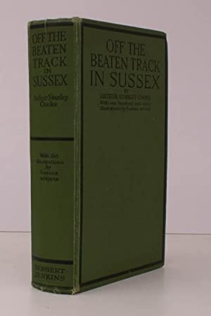 Off the Beaten Track in Sussex. With One Hundred and Sixty Illustrations by Sussex Artists.: Arthur...