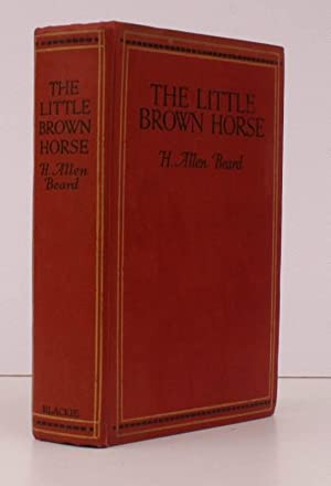 The Little Brown Horse. Illustrated by Radcliffe Wilson. UNUSUALLY BRIGHT, CLEAN COPY: H. Allen ...