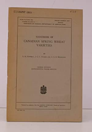 Handbook of Canadian Spring Wheat Varieties. [Revised Edition].: L.H. NEWMAN, J.C.G. FRASER and ...