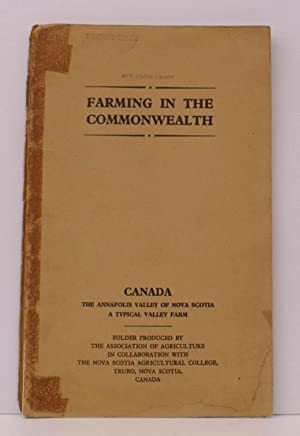 The Annapolis Valley of Nova Scotia. A Typical Valley Farm. Farming in the Commonwealth. A SCARCE ...