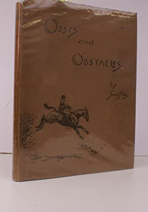 Osses and Obstacles. [Second Impression]. IN UNCLIPPED DUSTWRAPPER: SNAFFLES', pseud. Charlie ...