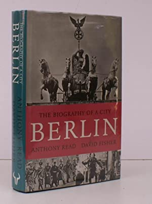 Berlin. The Biography of a City. FINE COPY IN UNCLIPPED DUSTWRAPPER: Anthony READ and David FISHER