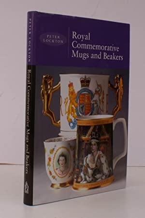 Royal Commemorative Mugs and Beakers. FINE COPY IN UNCLIPPED DUSTWRAPPER: Peter LOCKTON