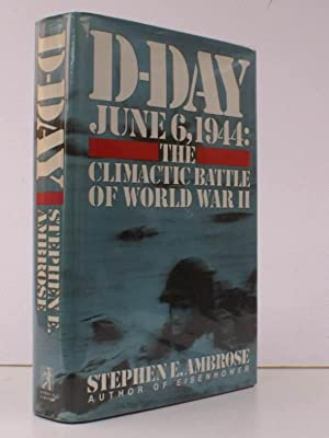 D-Day. June 6 1944. The Climactic Battle of World War II. NEAR FINE COPY IN UNCLIPPED DUSTWRAPPER: ...