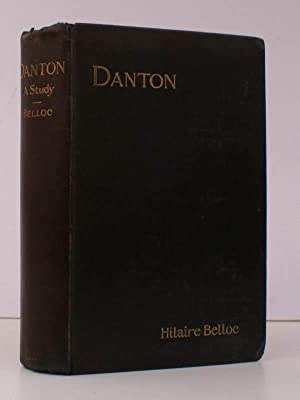Danton. A Study. BRIGHT, CLEAN COPY: Hilaire BELLOC