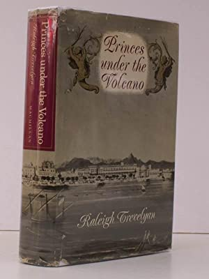 Princes under the Volcano. SIGNED BY THE AUTHOR: Raleigh TREVELYAN