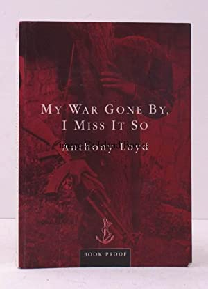 My War Gone By, I Miss It So. PROOF COPY: Anthony LOYD