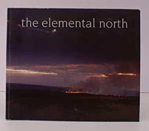 The Elemental North. Text: Dr Jane Hamilton. Photography: Steve Russell. Wednesday 13 January to ...