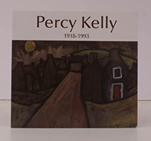 Percy Kelly (1918-1993). A Troubled Genius. Text by Chris Wadsworth. 2011 FINE COPY: DAVID MESSUM