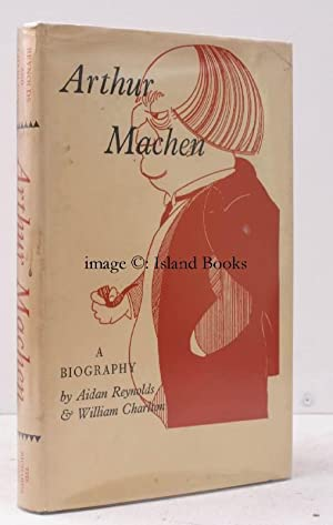 Arthur Machen. A Short Account of his: Arthur MACHEN). Aidan