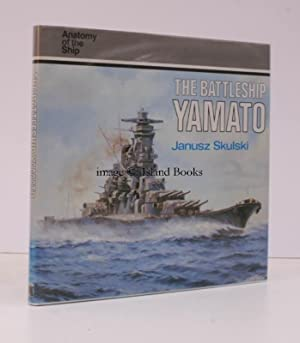 Anatomy of the Ship. The Battleship Yamato. NEAR FINE COPY IN UNCLIPPED DUSTWRAPPER: Janusz SKULSKI