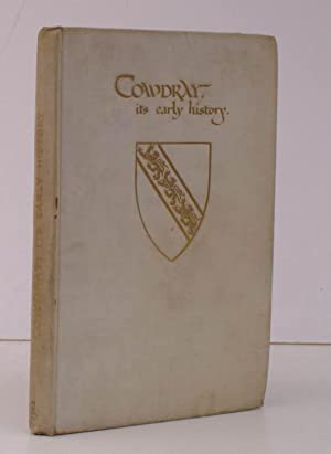 Cowdray in the Parish of Easebourne, near Midhurst, Sussex. A Short History, architectural and ...