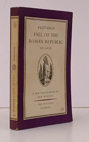 Fall of the Roman Republic. Six Lives: PLUTARCH