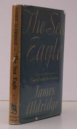 The Sea Eagle. IN UNCLIPPED DUSTWRAPPER: James ALDRIDGE