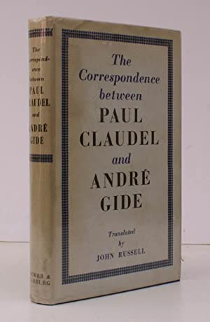 The Corresondence 1899-1926 between Paul Claudel and Andre Gide. Introduction and Notes by Robert ...