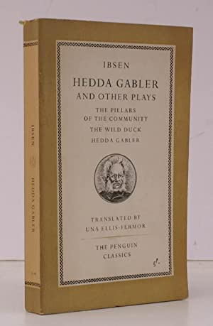 Hedda Gabler and other Plays. The Pillars of the Community. The Wild Duck. Hedda Gabbler. Transla...