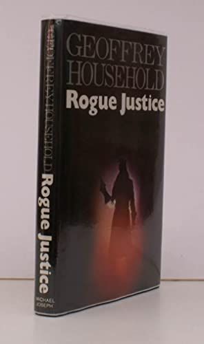 Rogue Justice. NEAR FINE COPY IN UNCLIPPED DUSTWRAPPER: Geoffrey HOUSEHOLD