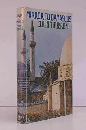 Mirror to Damascus. SIGNED COPY OF THE AUTHOR'S FIRST BOOK: Colin THUBRON