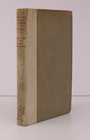 Hydriotaphia. Urn Burial. With an Account of some Urns found at Brampton in Norfolk. With ...