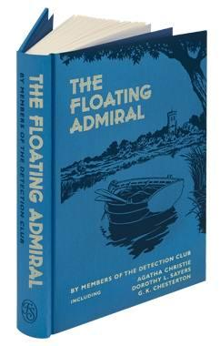 The Floating Admiral. By Members of the: Agatha CHRISTIE and